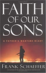 (FAITH OF OUR SONS: A FATHER'S WARTIME DIARY) BY Schaeffer, Frank(Author)Paperback on (04 , 2005)