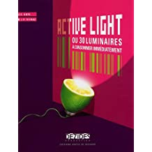 ACTIVE LIGHT OU 30 LUMINAIRES À CONSOMMER IMMÉDIATEMENT