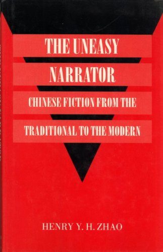 The Uneasy Narrator: Chinese Fiction from the Traditional to the Modern (LONDON ORIENTAL SERIES)