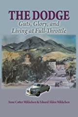 The Dodge: Guts, Glory and Living at Full-Throttle by Anne Cutter MIkkelsen (2012-02-09)