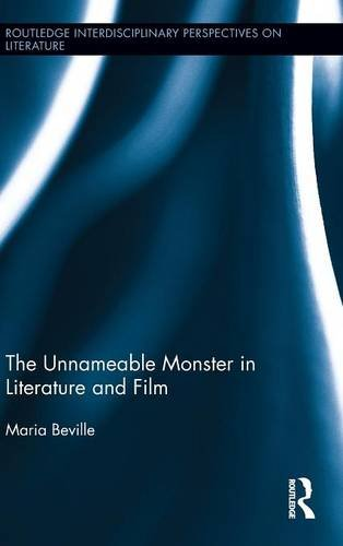 The Unnameable Monster in Literature and Film (Routledge Interdisciplinary Perspectives on Literature)