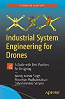Industrial System Engineering for Drones: A Guide with Best Practices for Designing Front Cover