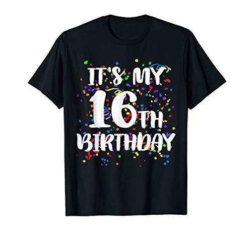 (Its My 16th Birthday Shirt Happy Birthday Funny Gift)