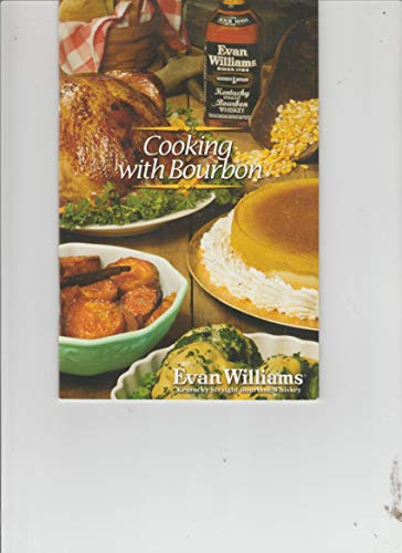 Cooking with Bourbon -- Evan Williams Kentucky Straight Bourbon Whiskey