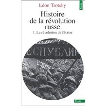 Histoire de la révolution russe, t.01: Révolution de février (La)