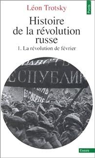 Histoire de la révolution russe (1) La Révolution de février par Léon Trotsky