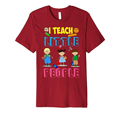 I Teach Little People Shirt | Teacher Appreciation Day Gift ()