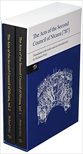 the acts of the second council of nicaea 787 translated texts for historians lup