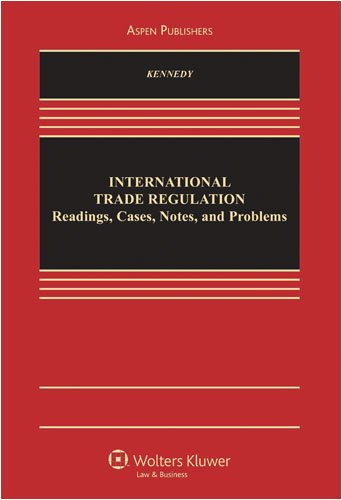 International Trade Regulation: Cases Materials & Problems