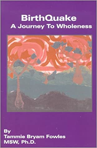 BirthQuake: A Journey To Wholeness