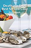 Death Is a Dish Best Served Cold, Perri Nash, 1439232172