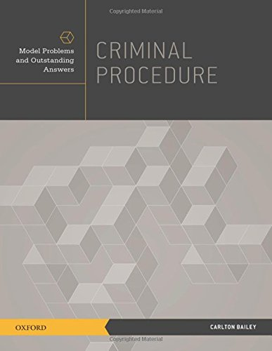 Criminal Procedure: Model Problems and Outstanding Answers