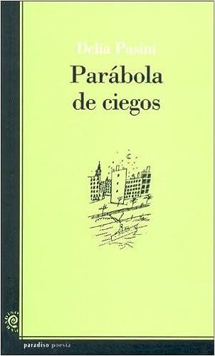 Parabola de Ciegos: Poemas: Amazon.es: Delia Pasini: Libros