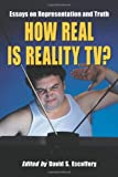 How Real Is Reality TV? Essays on Representation and Truth