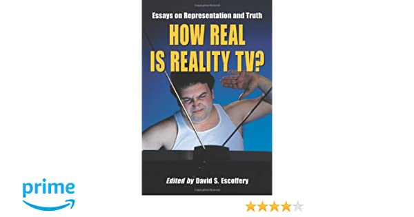 how real is reality tv essays on representation and truth david how real is reality tv essays on representation and truth david s escoffery 9780786426249 com books