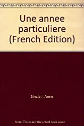 Une annee particuliere (French Edition)