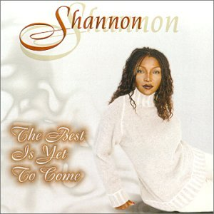 Shannon The Best Is Yet To Come Amazoncom Music