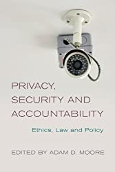 What is the appropriate balance between privacy, security, and accountability? What do we owe each other in terms of information sharing and access? Why is privacy valuable and is it more or less important than other values like security or f...