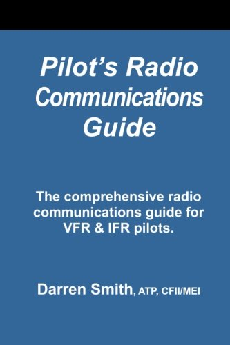 Pilots Radio Communications Guide By Darren Smith