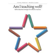 Am I Teaching Well?: Self-Evaluation Strategies for Effective Teachers by Hanna Cabaj (2000-01-01)
