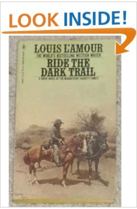 Ride the Dark Trail (The Sackett Family) (Ride The Dark Trail By Louis L Amour)