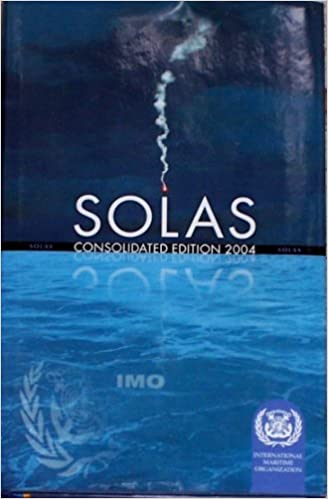 Consolidated Text of the International Convention for the Safety of Life at Sea SOLAS