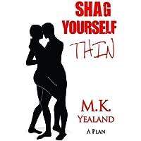 Shag Yourself Thin: Volume 1 (A Plan)