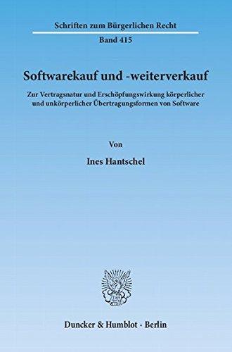 softwarekauf-und-weiterverkauf-zur-vertragsnatur-und-erschpfungswirkung-krperlicher-und-unkrperlicher-bertragungsformen-von-software-schriften-zum-brgerlichen-recht