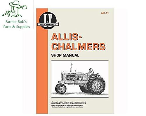 I&T Shop Manual, Allis Chalmers Models, B, C, CA, G, WC, WD, WD45, WF Farmer Bob's Parts AC-11