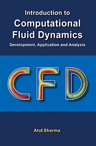 Introduction to Computational Fluid Dynamics - Development; Application and Analysis