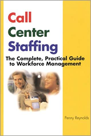 Call Center Staffing: The Complete, Practical Guide to