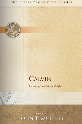 Calvin: Institutes of the Christian Religion (The Library of Christian Classics) cover