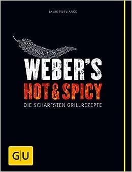 Webers Hot Spicy Die Schärfsten Grillrezepte Gu Webers Grillen