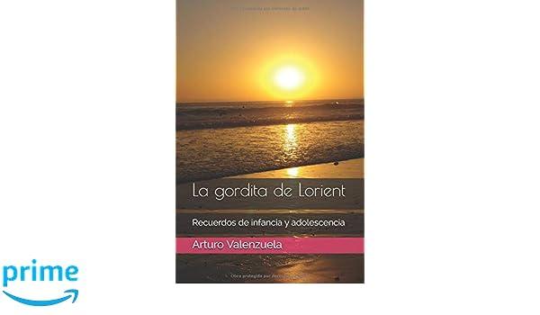 La gordita de Lorient: Recuerdos de infancia y adolescencia (Spanish ...