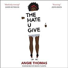 The Hate U Give | Livre audio Auteur(s) : Angie Thomas Narrateur(s) : Bahni Turpin