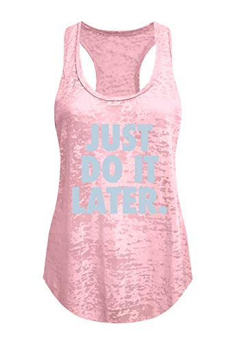 Tough Cookie's Women's Gym Parody Just Do It Later Printed Burnout Tank Top (Small - LF, Blush Pink)