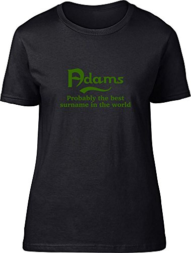 Adams probablemente la mejor apellido en el mundo Ladies T Shirt negro