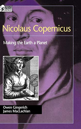 Nicolaus Copernicus: Making the Earth a Planet - Oxford Portraits