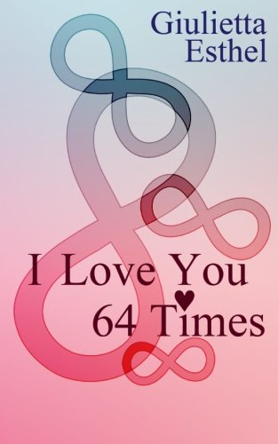 I Love You 64 Times: Poetry Collection
