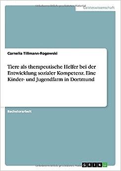 Book Tiere als therapeutische Helfer bei der Entwicklung sozialer Kompetenz. Eine Kinder- und Jugendfarm in Dortmund (German Edition)