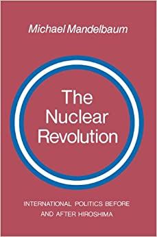 Book The Nuclear Revolution: International politics Before and after Hiroshima