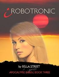 iRobotronic (Apocalypse Babes Book 3)