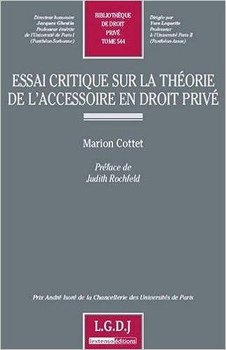 Essai critique sur la théorie de l'accessoire en droit privé . Tome 544 pdf