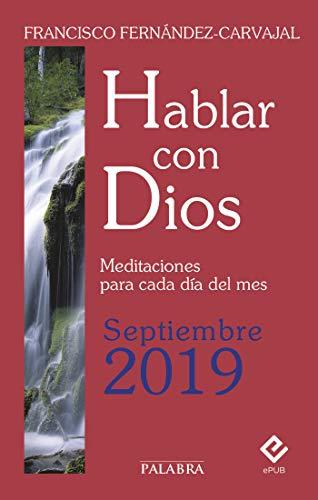 Hablar con Dios - Septiembre 2019 por Francisco Fernández-Carvajal