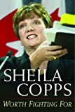 Worth Fighting For, Sheila Copps, 0771022824