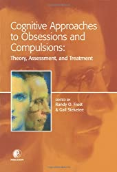 Cognitive Approaches to Obsessions and Compulsions: Theory, Assessment, and Treatment