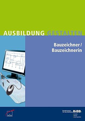 Bauzeichner / Bauzeichnerin: Umsetzungshilfen und Praxistipps Ausbildung gestalten