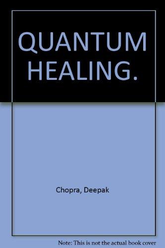 By Deepak Chopra Quantum Healing