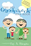 img - for The LDS Grandparents' Idea Book book / textbook / text book