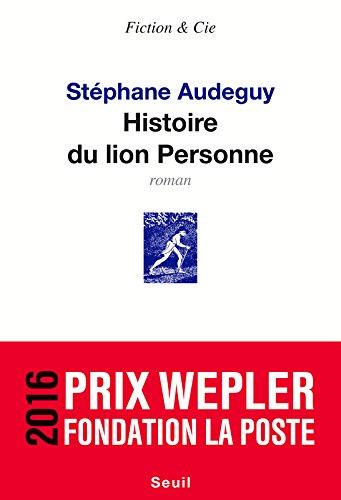 Télécharger Histoire Du Lion Personne Stephane Audeguy Pdf